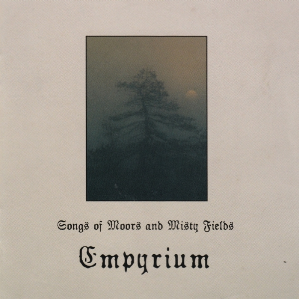 Empyrium - Songs Of Moors And Misty Fields