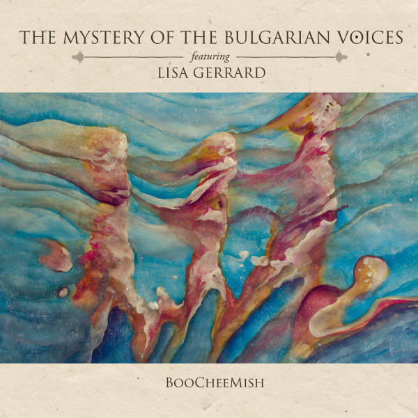 The Mystery Of The Bulgarian Voices feat. Lisa Gerrard - BooCheeMish